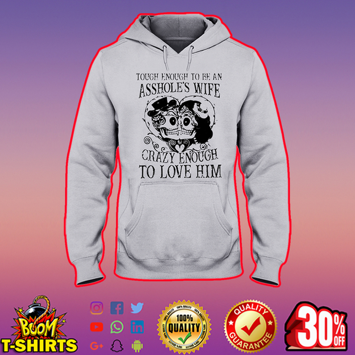 Tough enough to be an asshole's wife crazy enough to love him hooded sweatshirt