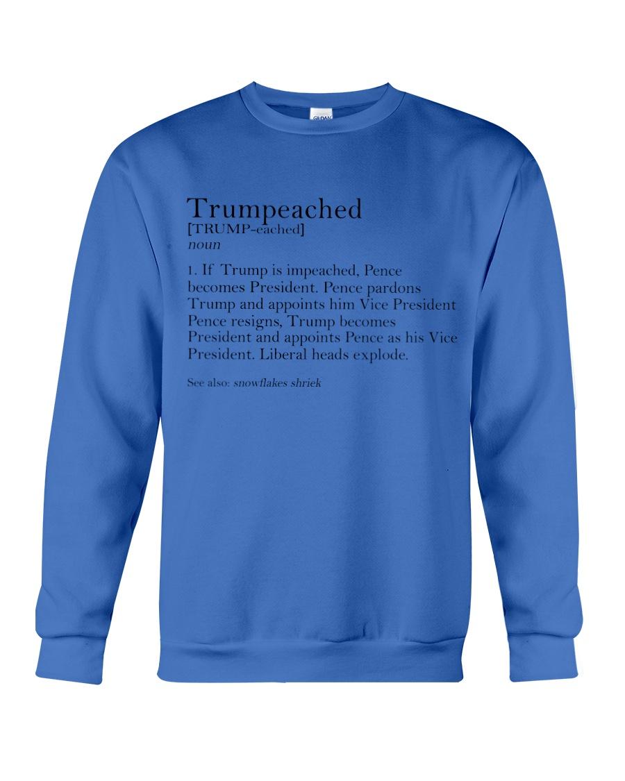 Trumpeached if Trump is impeached crewneck sweatshirt