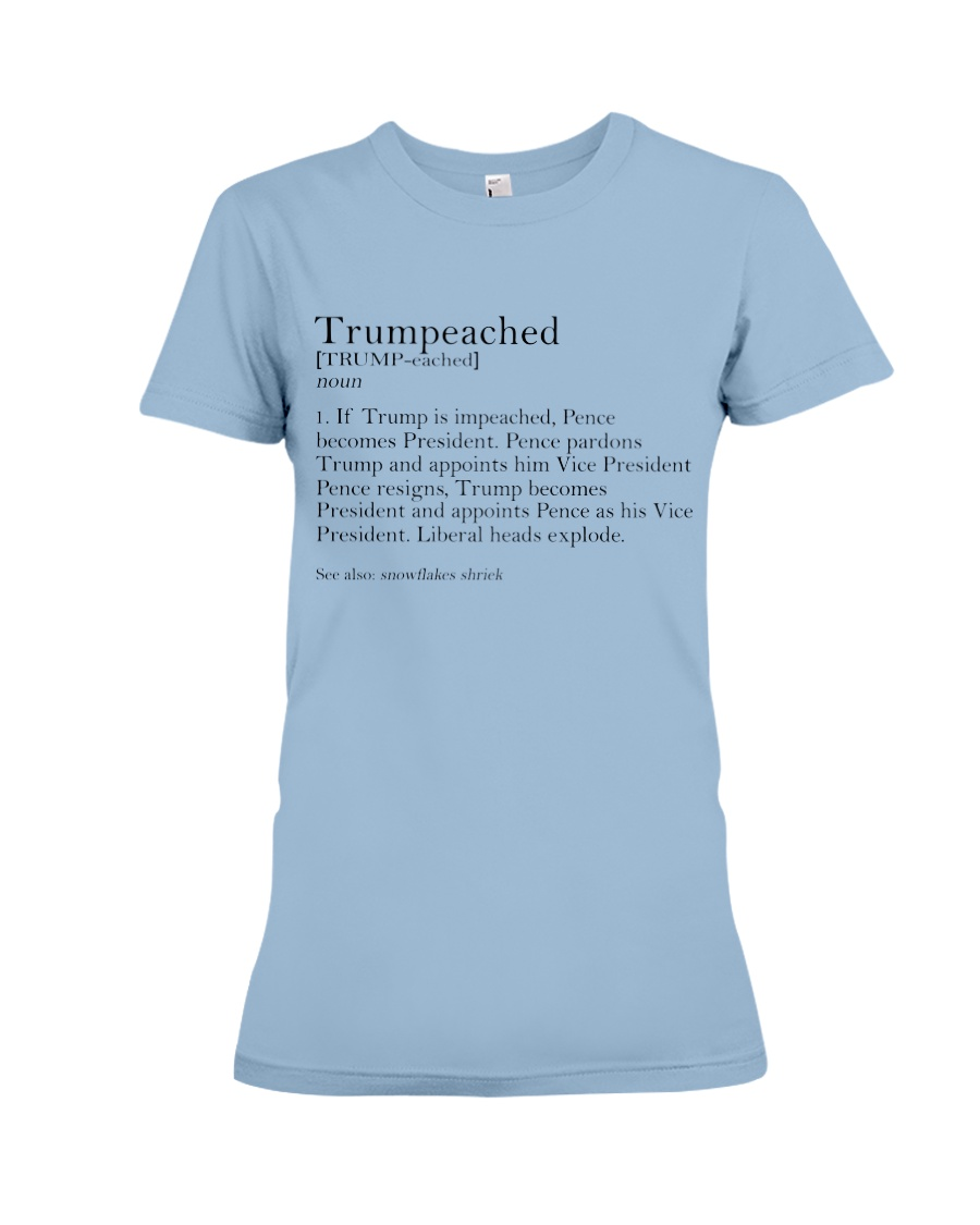 Trumpeached if Trump is impeached lady shirt