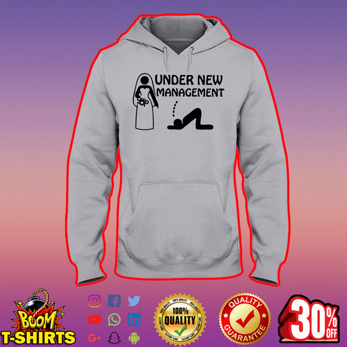 Under new management hooded sweatshirt
