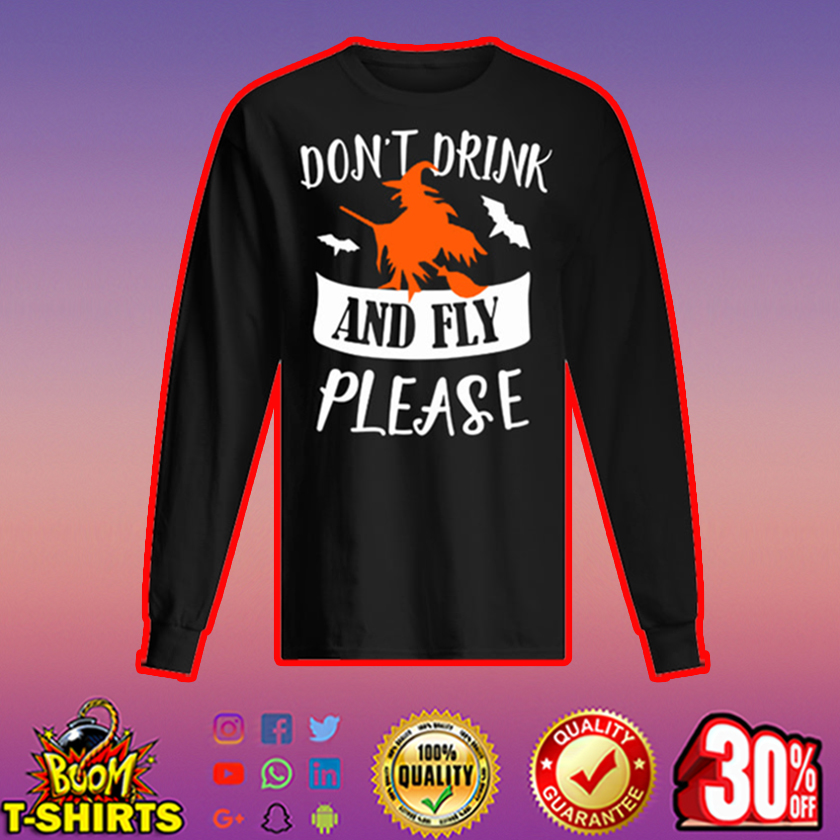 Witch don't drink and fly please long sleeved t-shirt