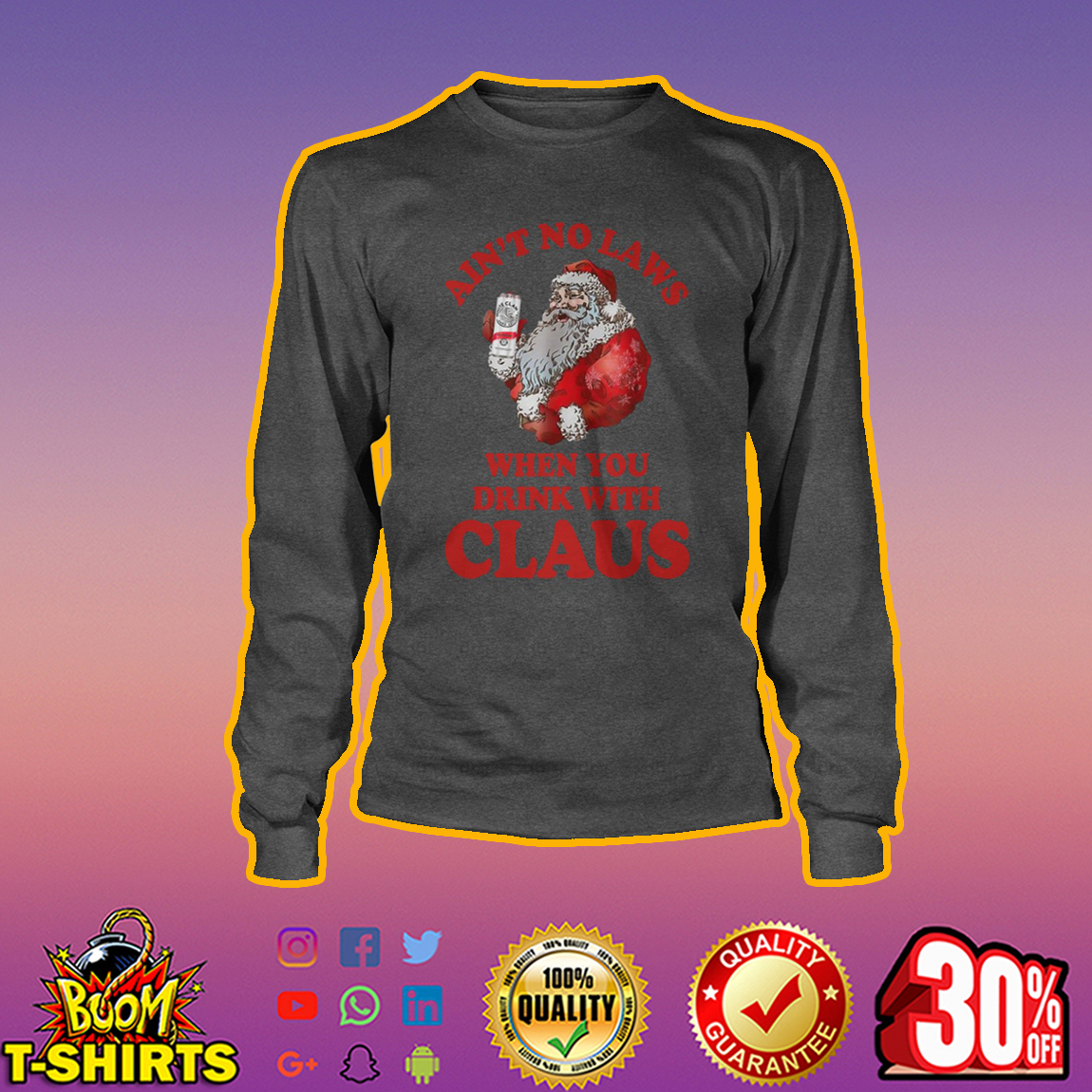 Ain't no laws when you drink with claus longsleeve tee