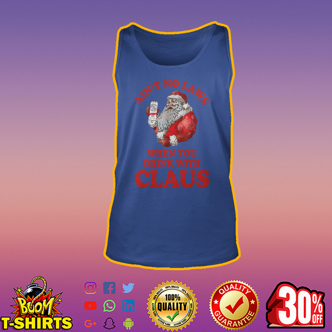 Ain't no laws when you drink with claus tank top