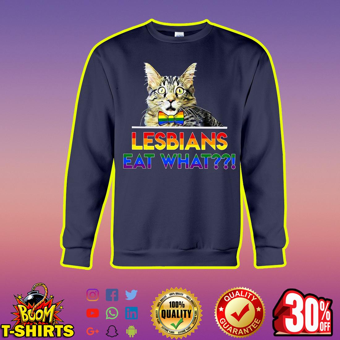 Cat Lesbians Eat What sweatshirt