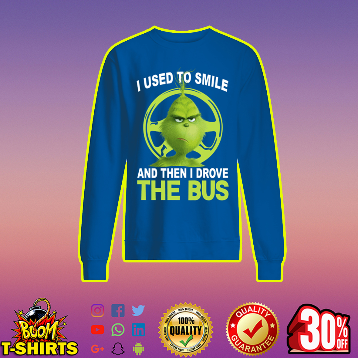 Grinch I used to smile and then I drove the bus sweatshirt