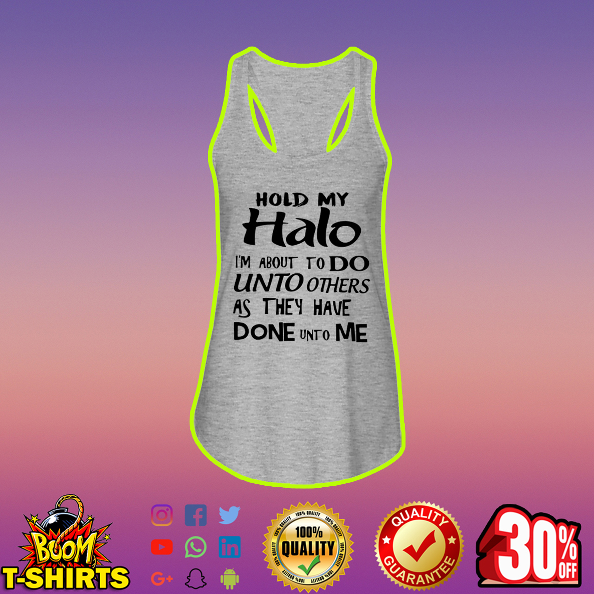 Hold my halo I'm about to do unto others as they have done unto me flowy tank