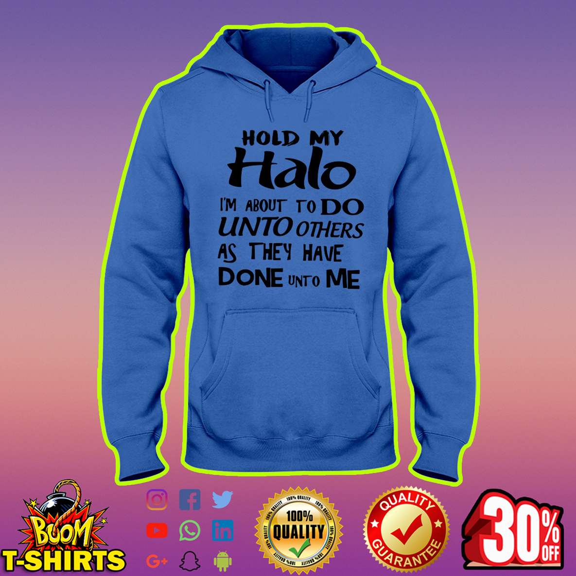 Hold my halo I'm about to do unto others as they have done unto me hoodie