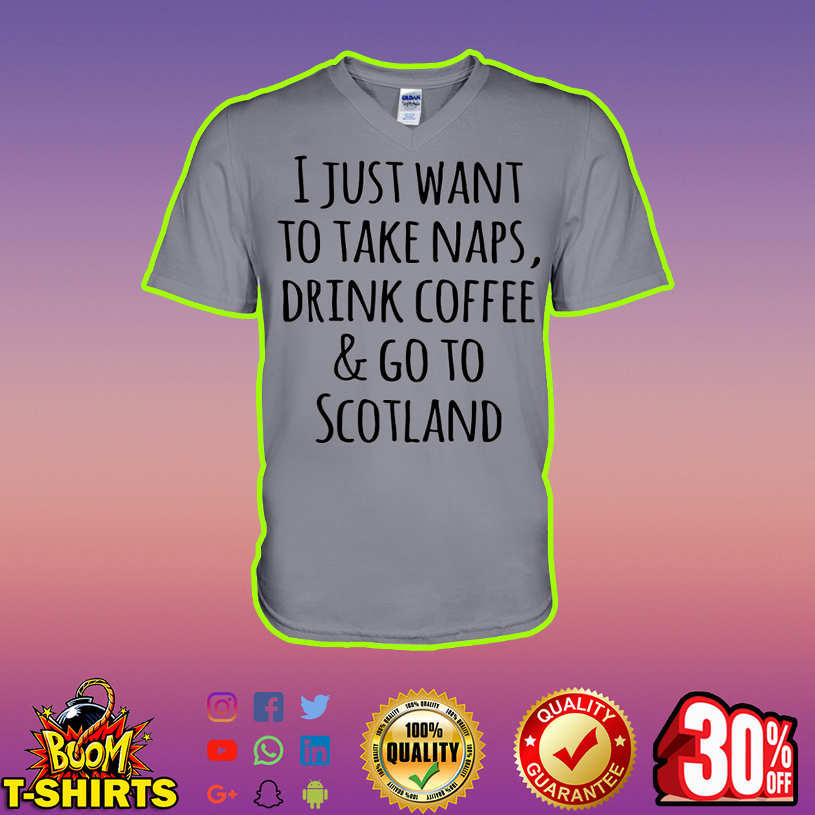 I just want to take naps drink coffee and go to Scotland v-neck