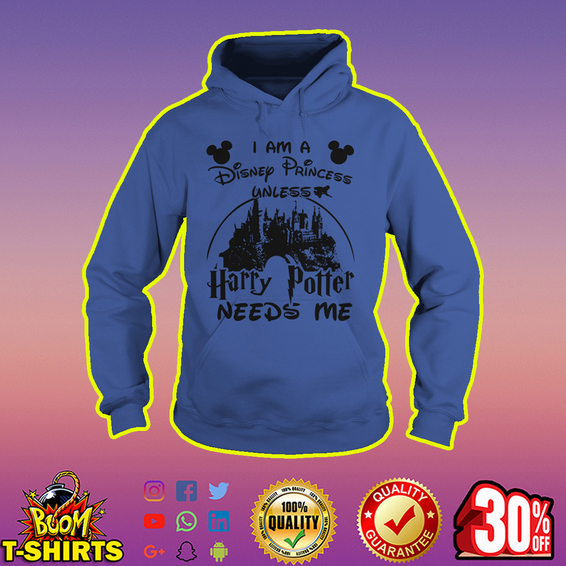I'm A Disney Princess Unless Harry Potter Needs Me hoodie