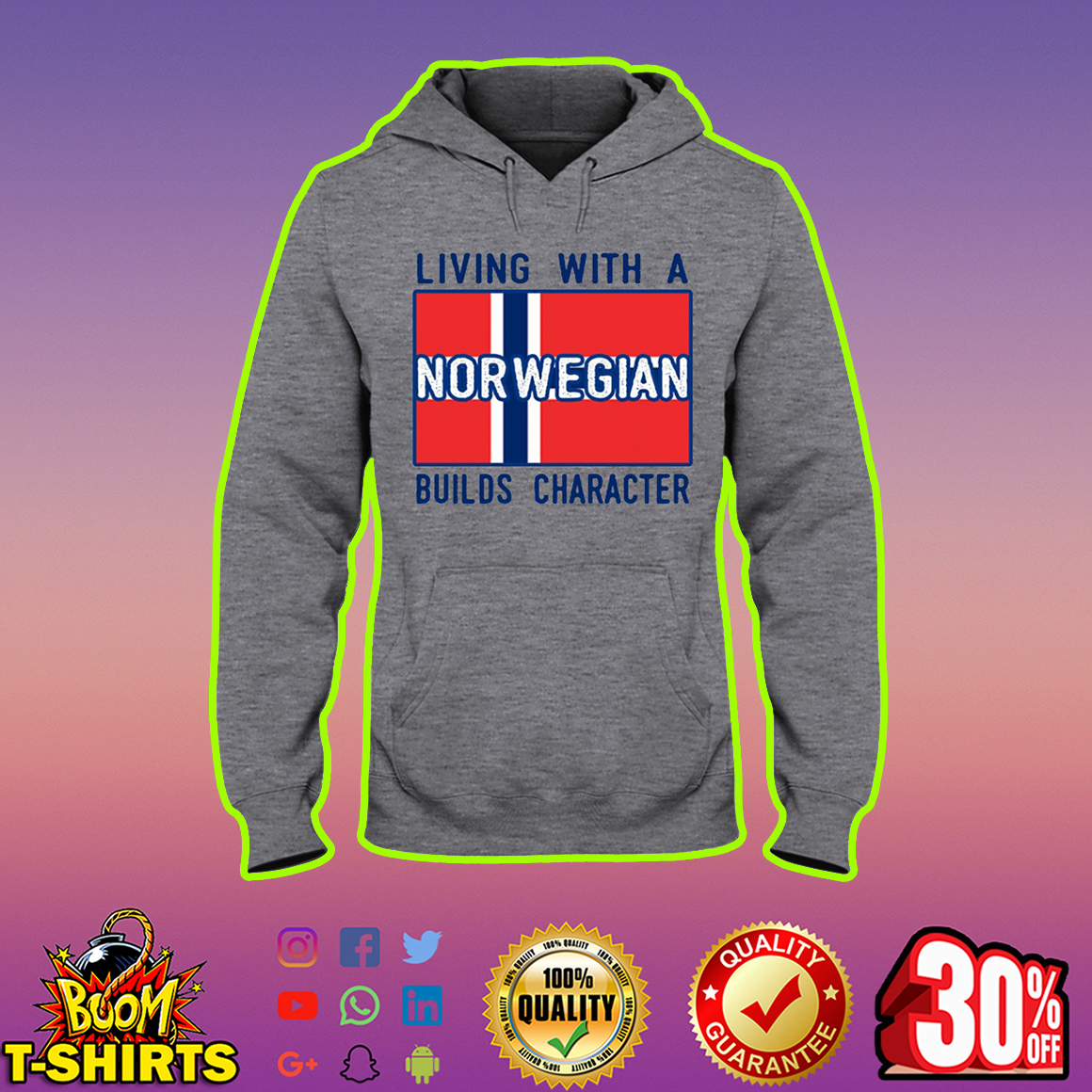 Living with a Norwegian builds character hoodie