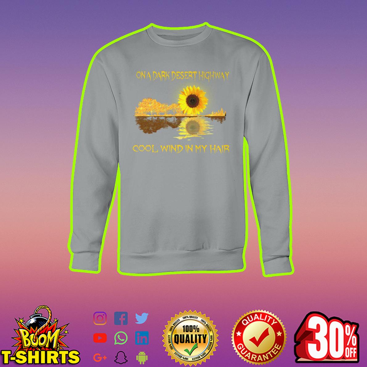 Sunflower Guitar On A Dark Desert Highway Cool Wind In My Hair sweatshirt