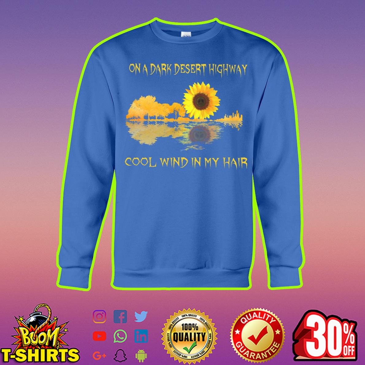 Sunflower guitar reflection On a dark desert highway cool wind in my hair sweatshirt