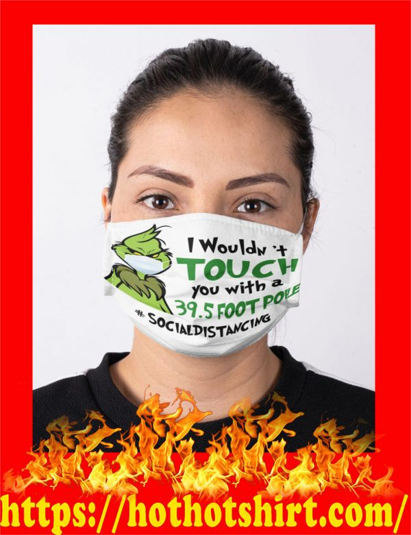 Face mask grinch social distancing i wouldn't touch