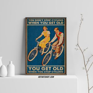 Couple cycling you don't stop cycling when you get old poster 1