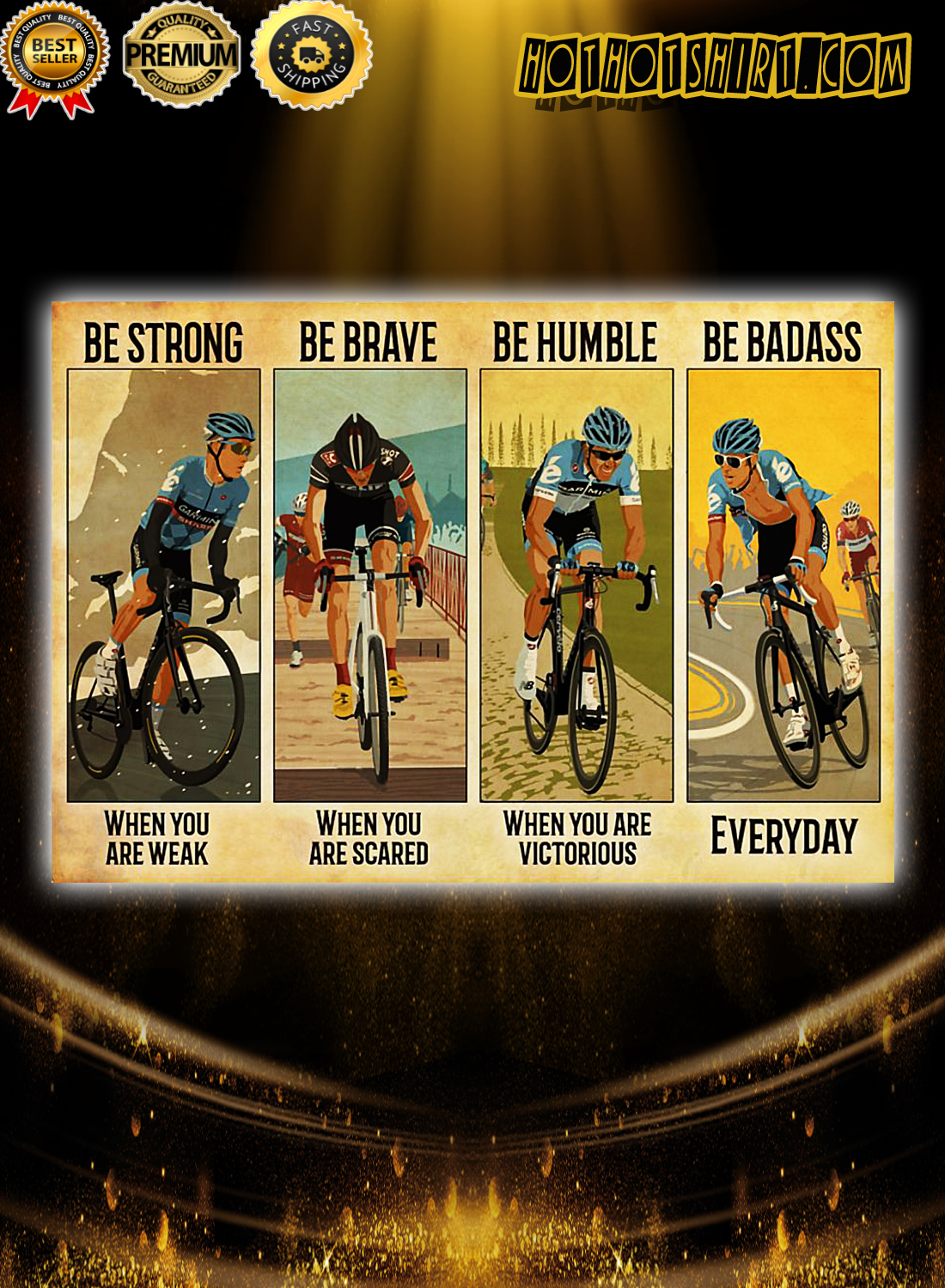 Cycling be strong be brave be humble be badass poster