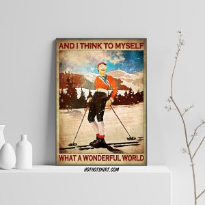 Skiing and i think to myself what a wonderful world poster