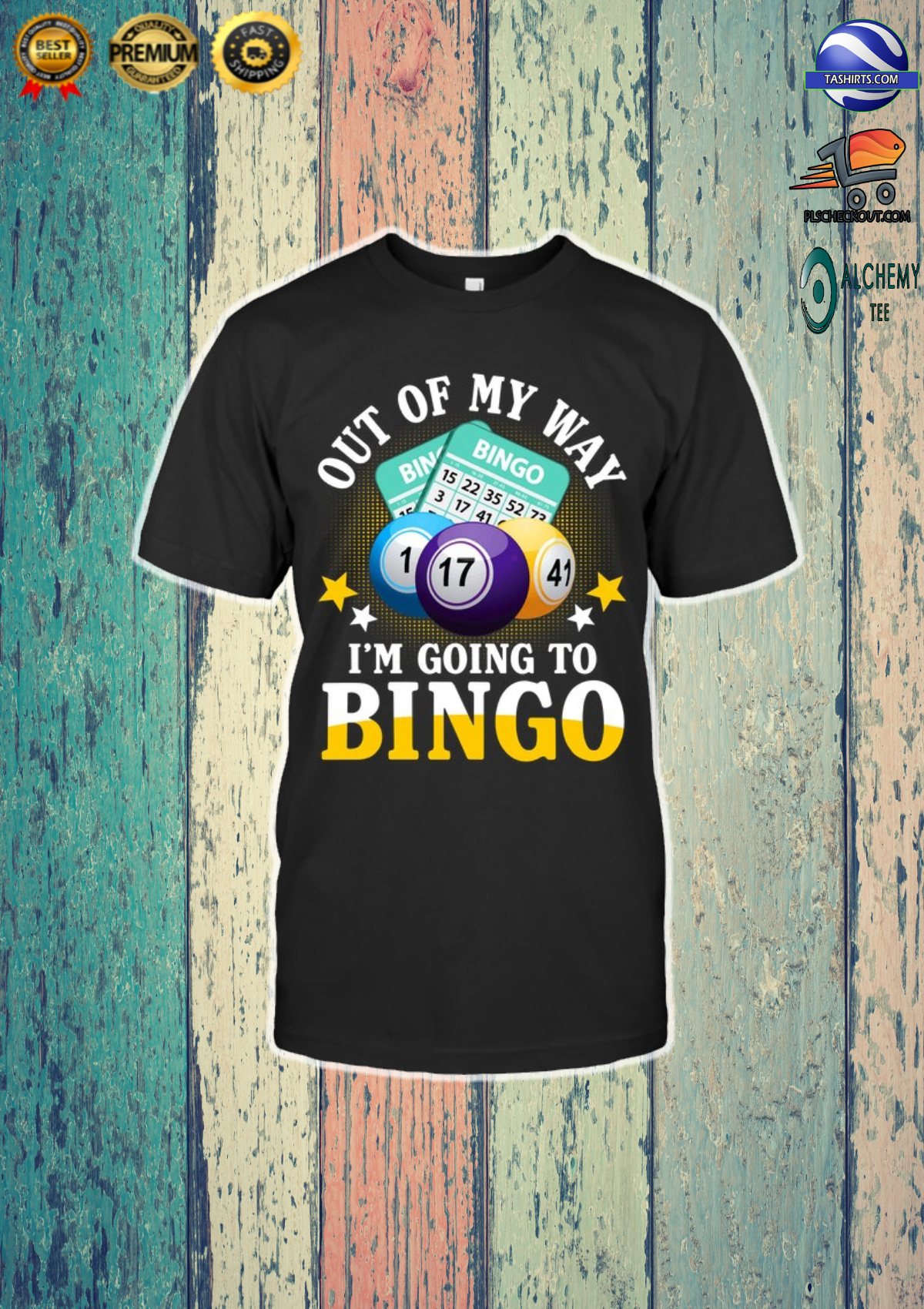 Out off my way i'm going to bingo shirt