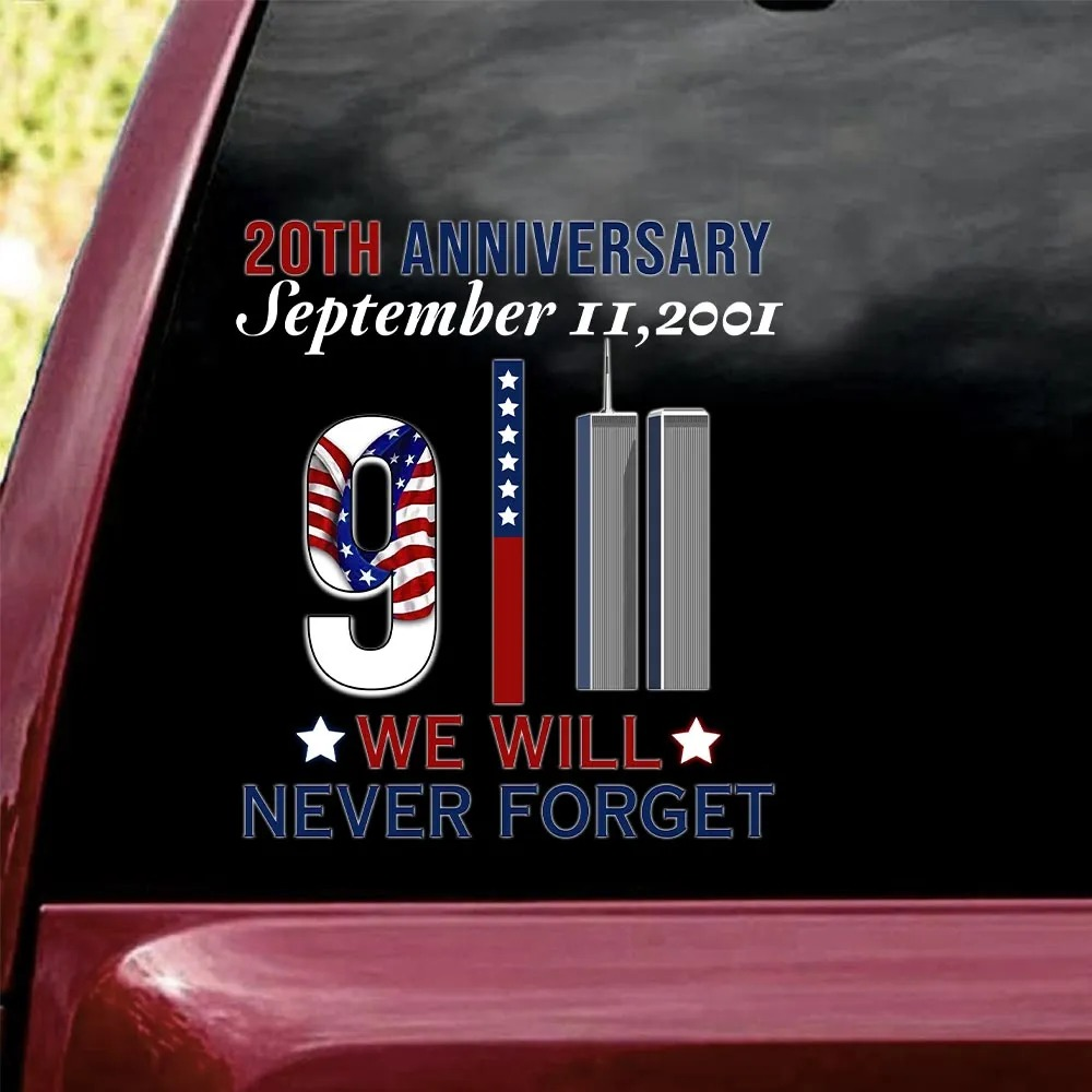 20th Anniversary September 11 2001 Never Forget Vinyl Decal