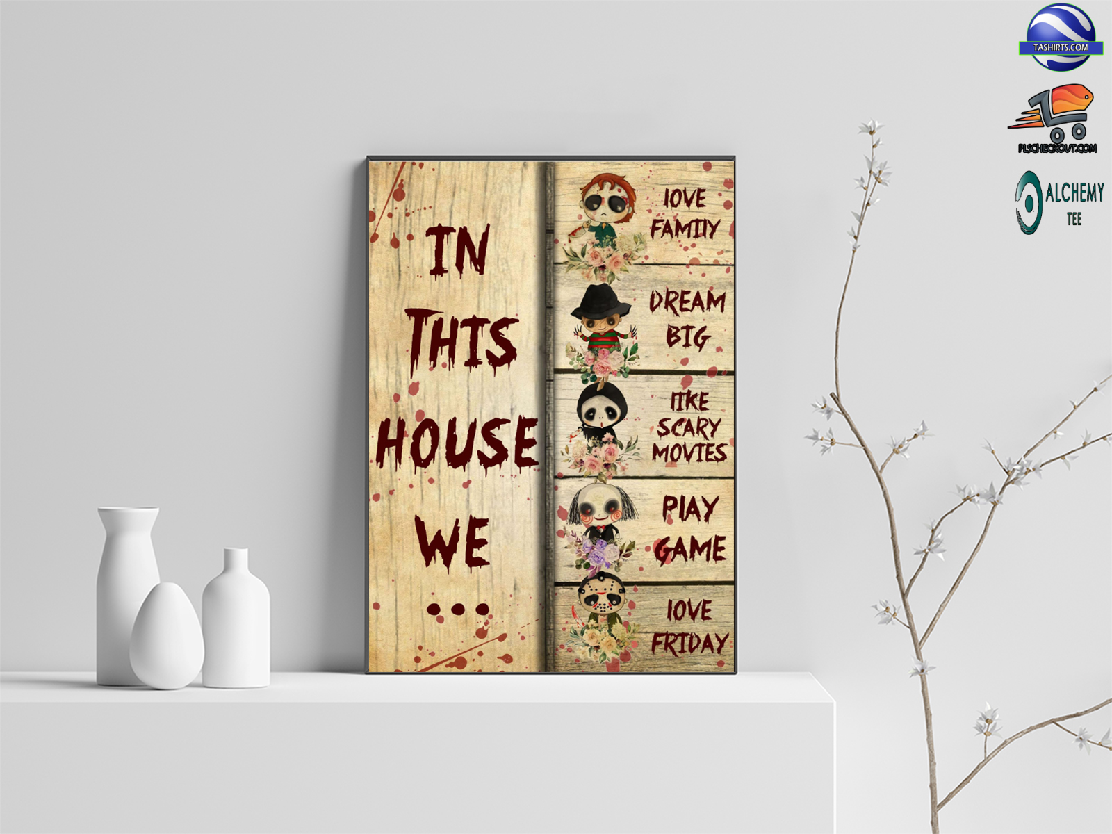 Halloween in this house we love family dream big like scary movies play game love friday poster