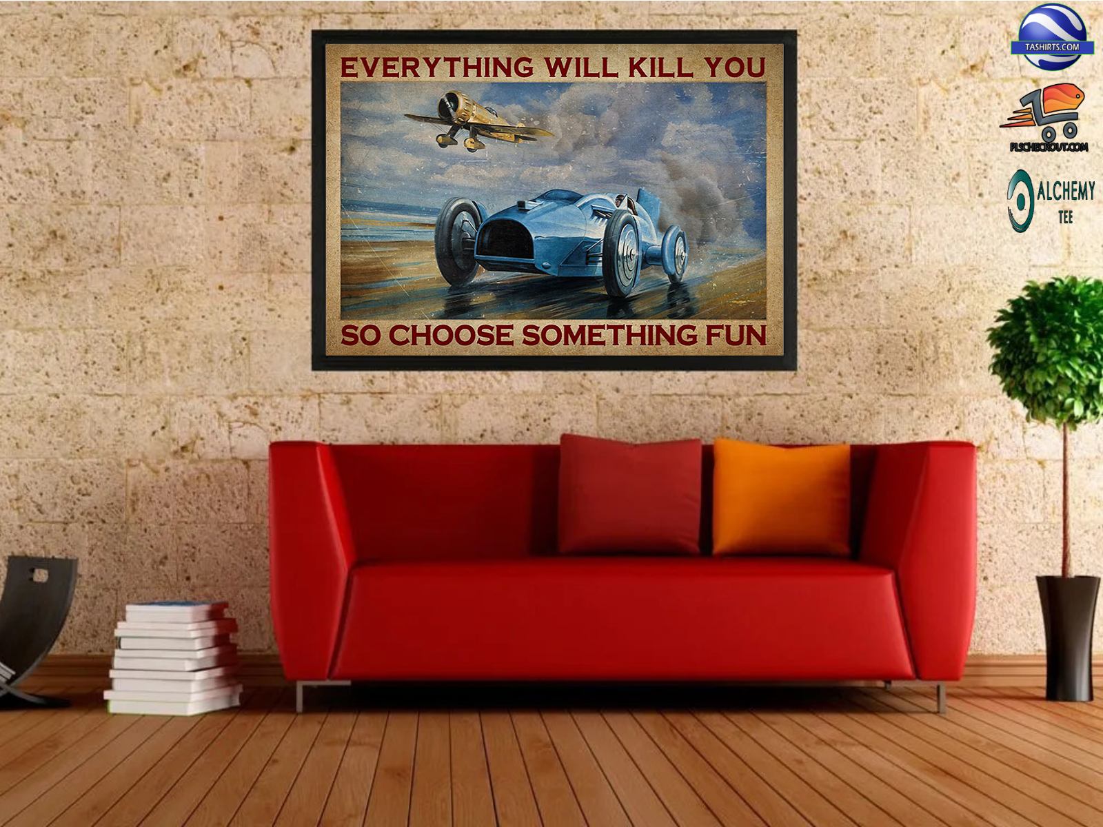 Aircraft and car everything will kill you so choose something fun poster