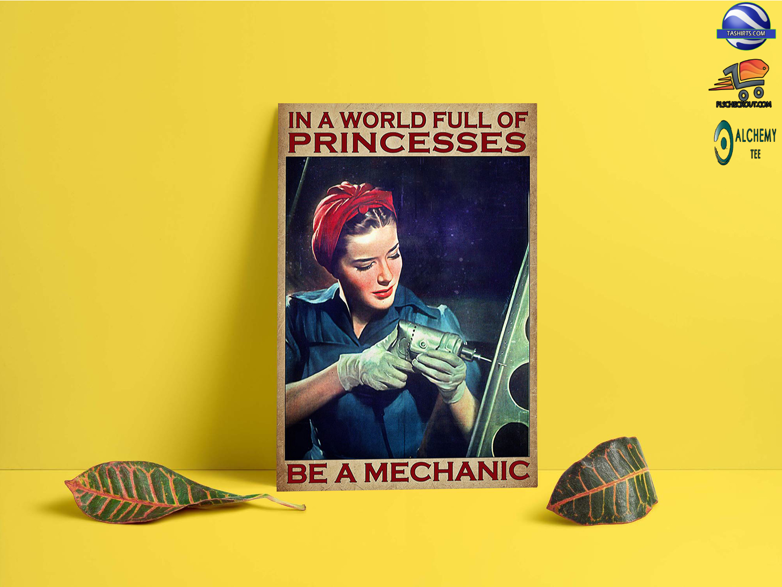 Girl In a world full of princesses be a mechanic poster