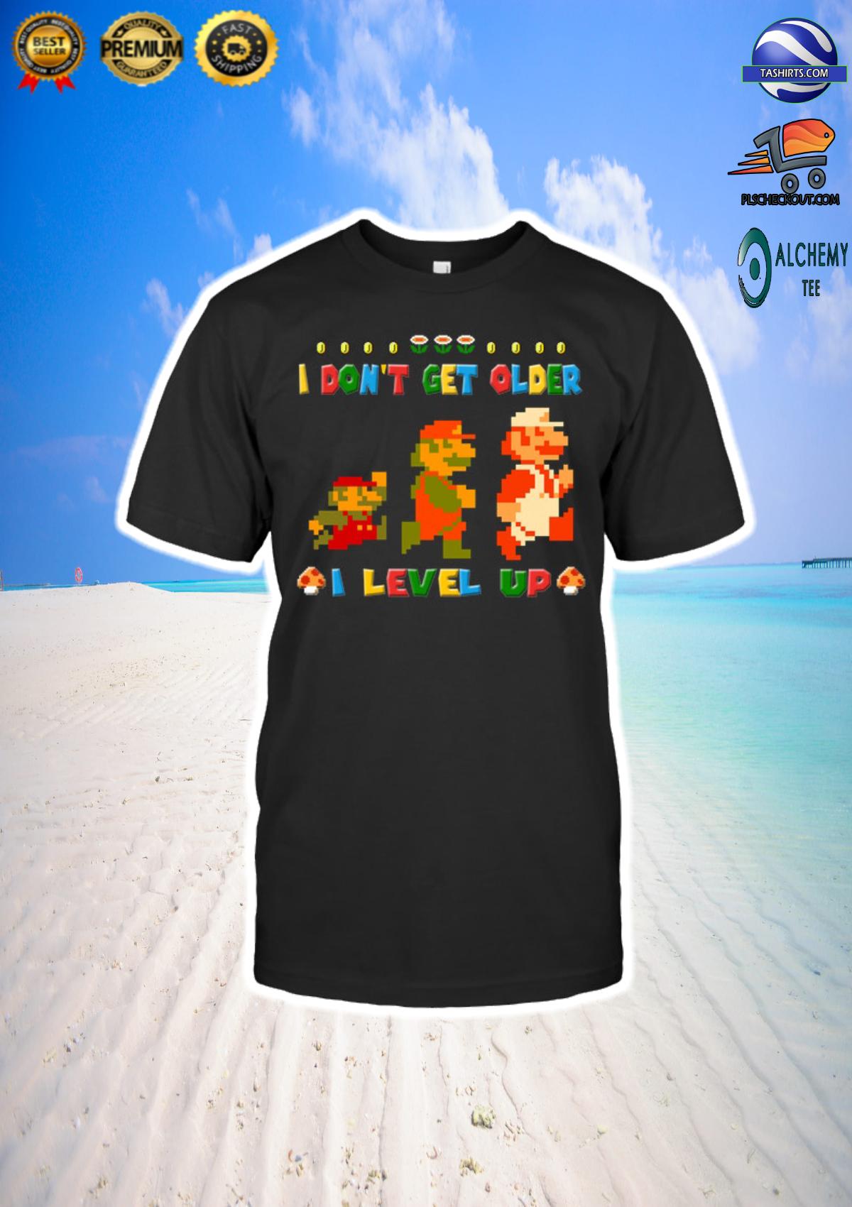Mario i don't get older i level up shirt