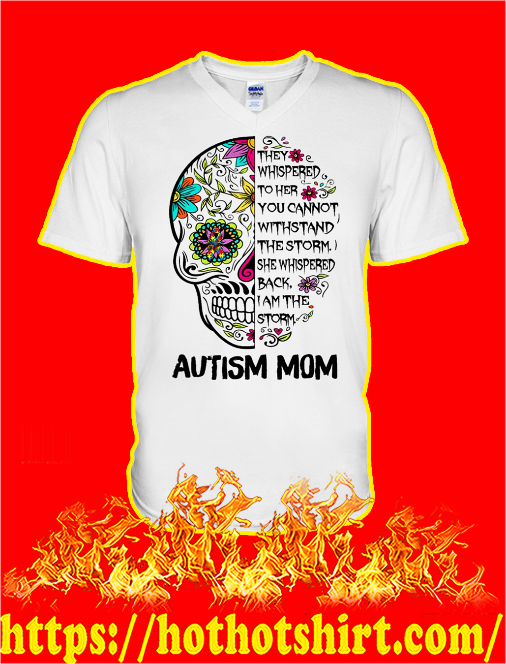 Sugar skull autism mom they whispered to her shirt