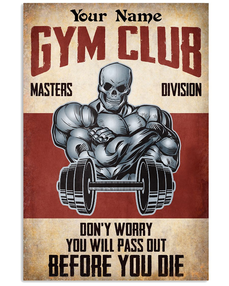 Personalized Gym Club Don't Worry You Will Pass Out Before You Die Poster