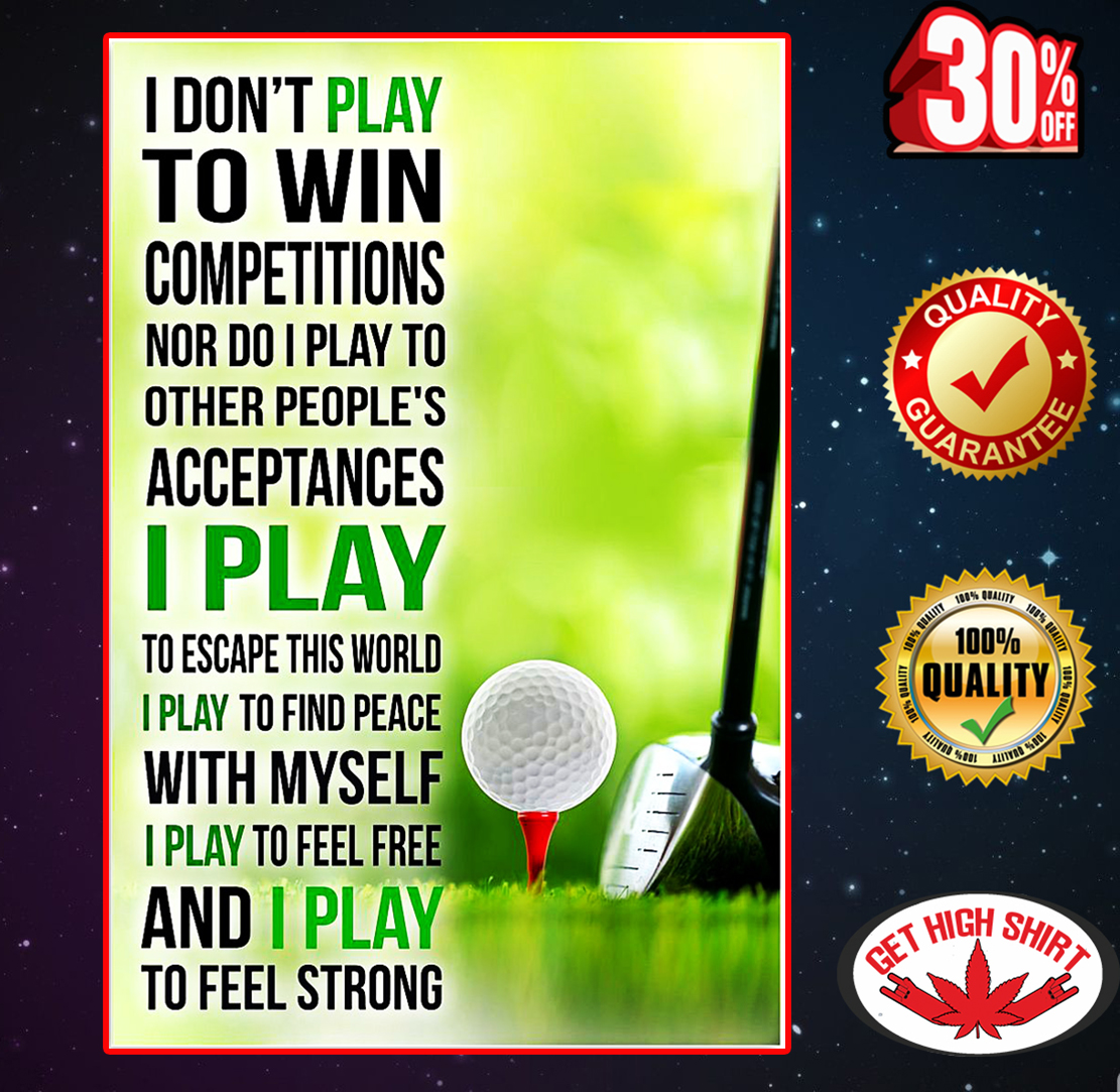 Golf I don't play to win competitions poster