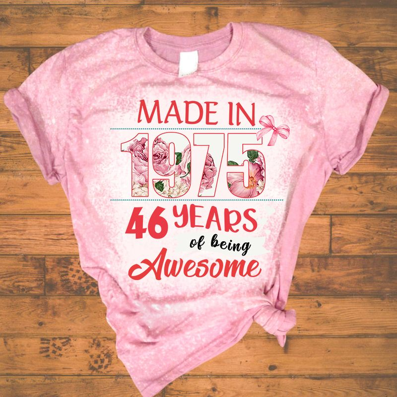 Made in 1975 46 years of being awesome bleached shirt