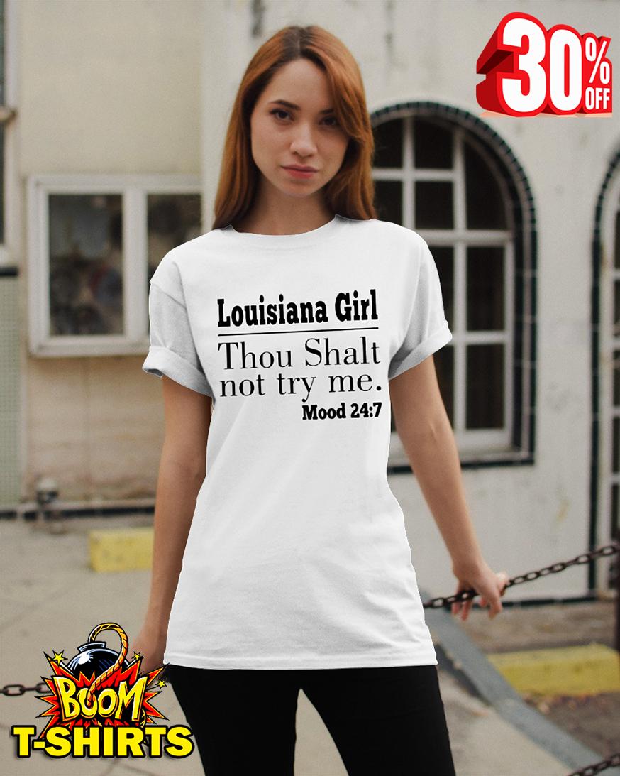 Louisiana girl thou shalt not try me mood 24 7 shirt
