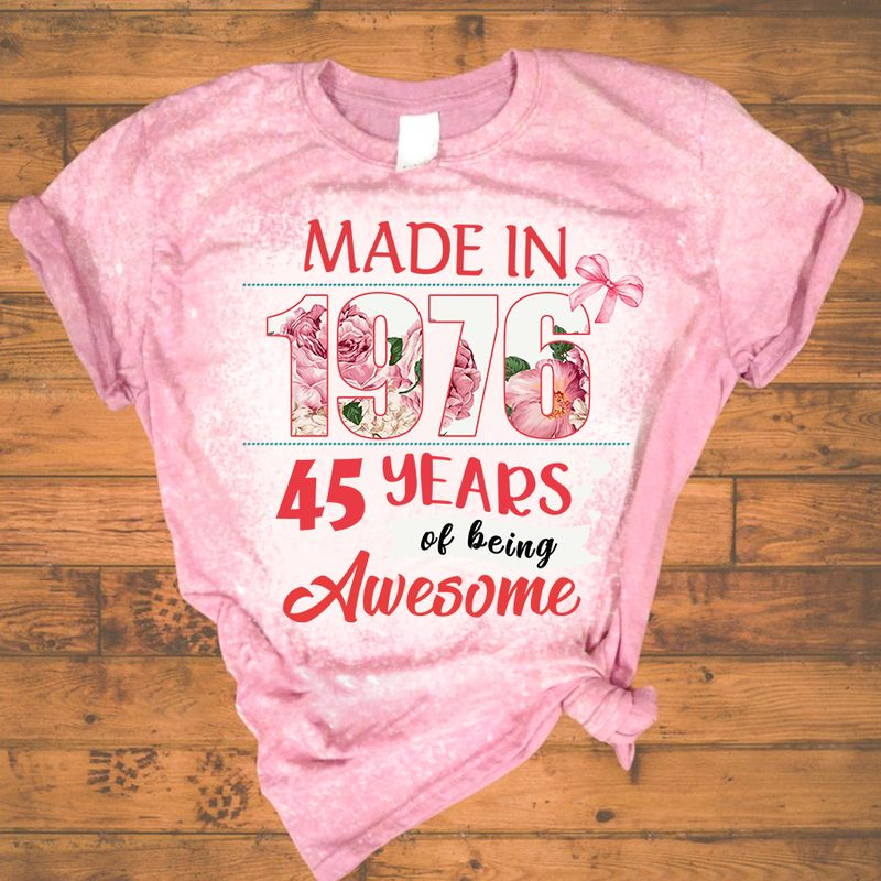 Made in 1976 45 years of being awesome bleached shirt