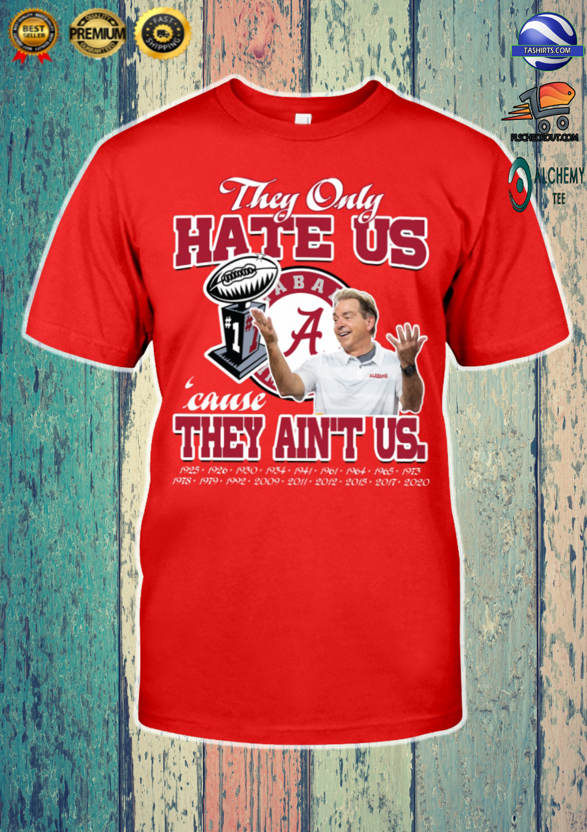 They Only Hate Us Cause They Aint US Alabama Crimson Tide Shirt