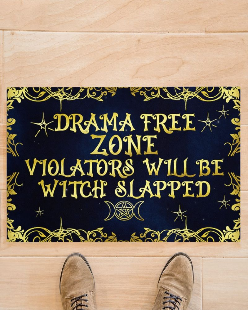 Drama free zone violators will be witch slapped doormat-1