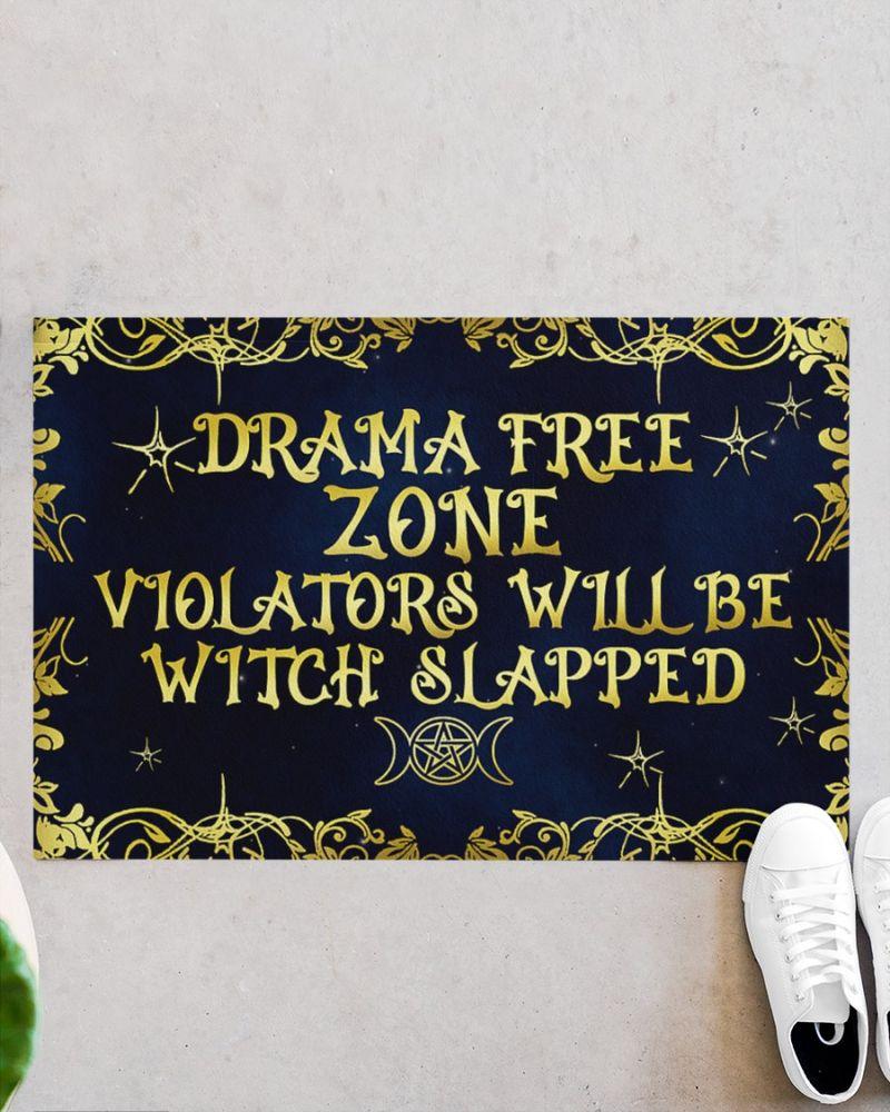 Drama free zone violators will be witch slapped doormat-2