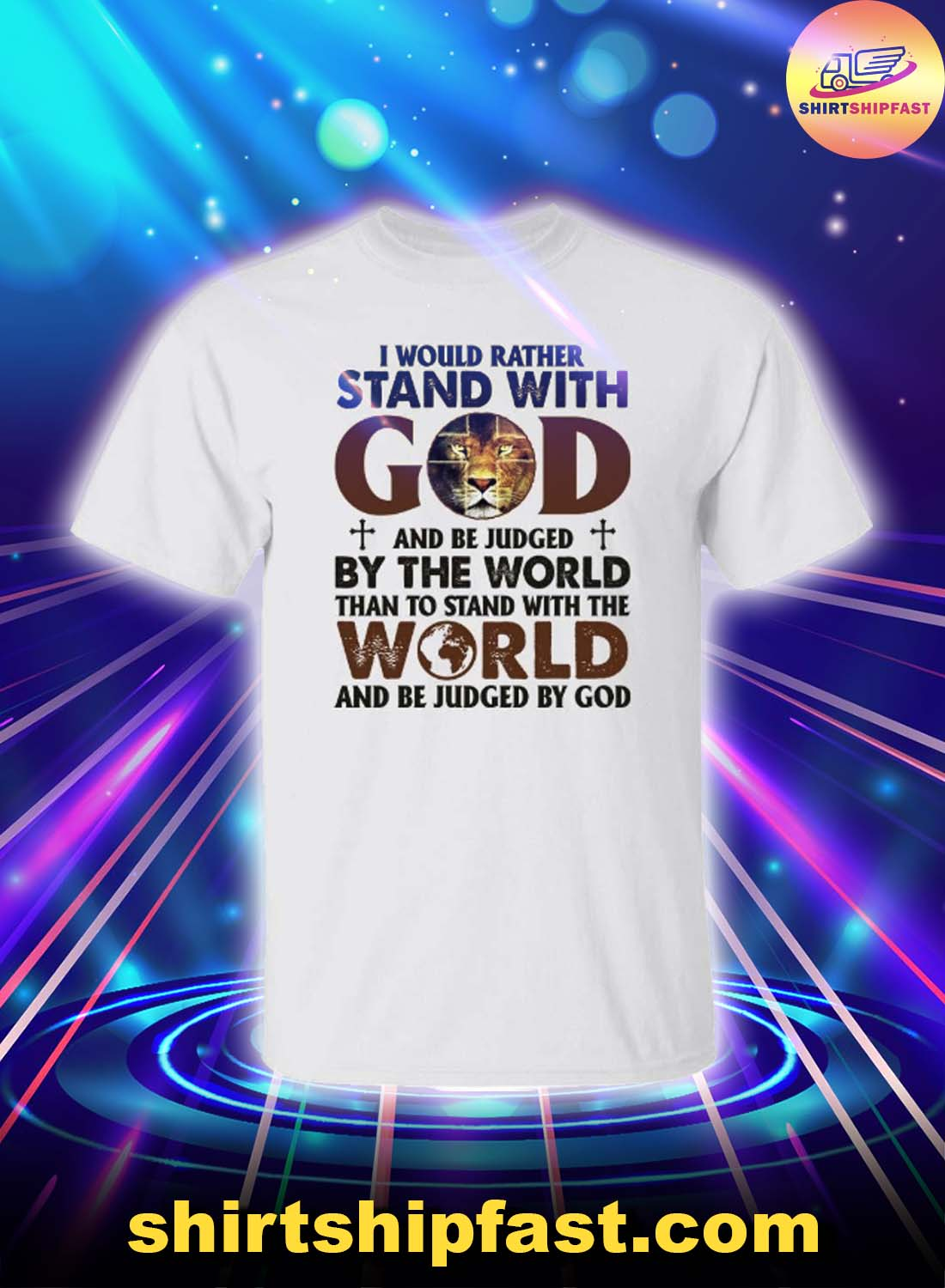 Lion-I-would-rather-stand-with-god-and-be-judged-by-the-world-shirt